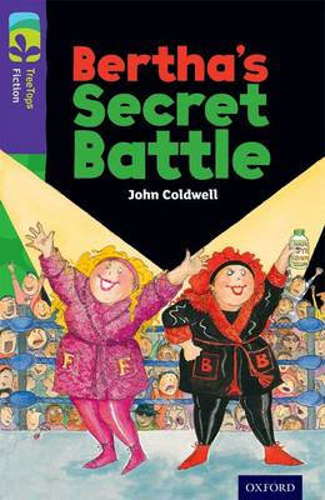 Oxford Reading Tree TreeTops Fiction: Level 11: Bertha's Secret Battle - Oxford Reading Tree TreeTops Fiction (Paperback)