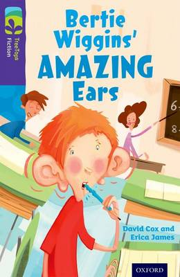 Oxford Reading Tree TreeTops Fiction: Level 11: Bertie Wiggins' Amazing Ears - Oxford Reading Tree TreeTops Fiction (Paperback)
