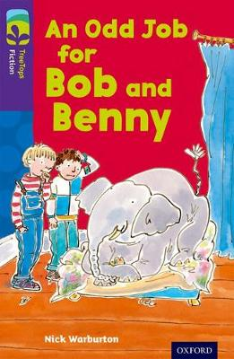 Oxford Reading Tree TreeTops Fiction: Level 11 More Pack A: An Odd Job for Bob and Benny - Oxford Reading Tree TreeTops Fiction (Paperback)