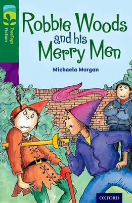 Oxford Reading Tree TreeTops Fiction: Level 12: Robbie Woods and his Merry Men - Oxford Reading Tree TreeTops Fiction (Paperback)