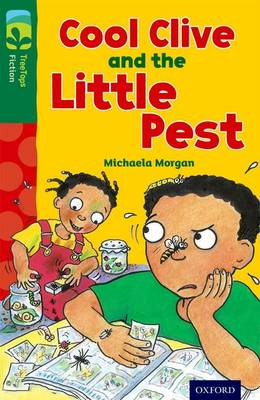 Oxford Reading Tree TreeTops Fiction: Level 12 More Pack A: Cool Clive and the Little Pest - Oxford Reading Tree TreeTops Fiction (Paperback)