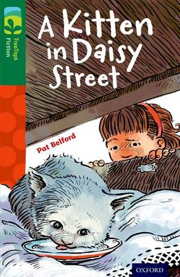 Oxford Reading Tree TreeTops Fiction: Level 12 More Pack B: A Kitten in Daisy Street - Oxford Reading Tree TreeTops Fiction (Paperback)