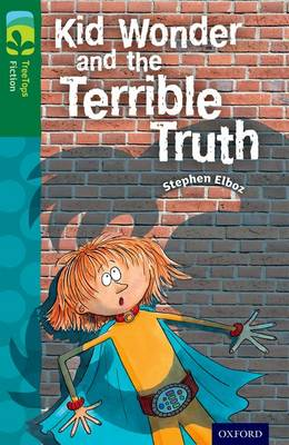 Oxford Reading Tree TreeTops Fiction: Level 12 More Pack B: Kid Wonder and the Terrible Truth - Oxford Reading Tree TreeTops Fiction (Paperback)