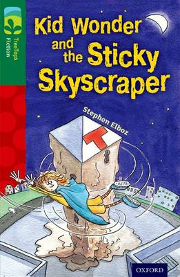 Oxford Reading Tree TreeTops Fiction: Level 12 More Pack C: Kid Wonder and the Sticky Skyscraper - Oxford Reading Tree TreeTops Fiction (Paperback)