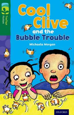 Oxford Reading Tree TreeTops Fiction: Level 12 More Pack C: Cool Clive and the Bubble Trouble - Oxford Reading Tree TreeTops Fiction (Paperback)