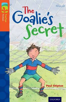 Oxford Reading Tree TreeTops Fiction: Level 13: The Goalie's Secret - Oxford Reading Tree TreeTops Fiction (Paperback)