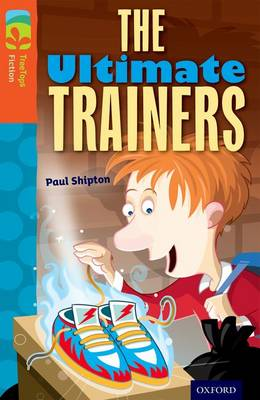 Oxford Reading Tree TreeTops Fiction: Level 13: The Ultimate Trainers - Oxford Reading Tree TreeTops Fiction (Paperback)
