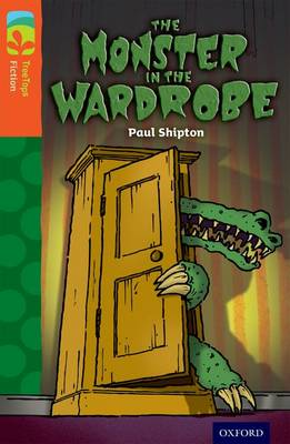 Oxford Reading Tree TreeTops Fiction: Level 13 More Pack A: The Monster in the Wardrobe - Oxford Reading Tree TreeTops Fiction (Paperback)