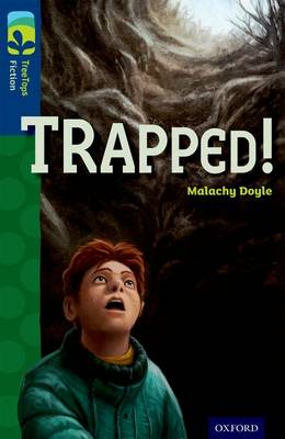 Oxford Reading Tree TreeTops Fiction: Level 14 More Pack A: Trapped! - Oxford Reading Tree TreeTops Fiction (Paperback)