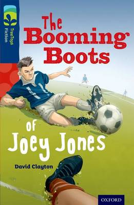 Oxford Reading Tree TreeTops Fiction: Level 14 More Pack A: The Booming Boots of Joey Jones - Oxford Reading Tree TreeTops Fiction (Paperback)