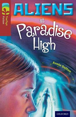 Oxford Reading Tree TreeTops Fiction: Level 15 More Pack A: Aliens at Paradise High - Oxford Reading Tree TreeTops Fiction (Paperback)