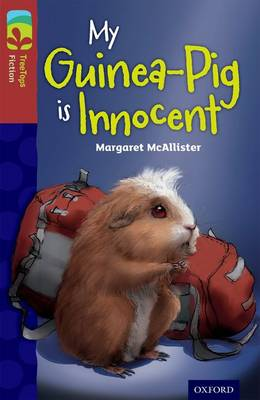 Oxford Reading Tree TreeTops Fiction: Level 15 More Pack A: My Guinea-Pig Is Innocent - Oxford Reading Tree TreeTops Fiction (Paperback)