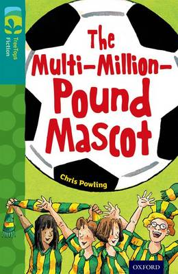 Oxford Reading Tree TreeTops Fiction: Level 16 More Pack A: The Multi-Million-Pound Mascot - Oxford Reading Tree TreeTops Fiction (Paperback)