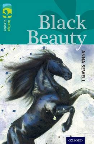 Oxford Reading Tree TreeTops Classics: Level 16: Black Beauty - Oxford Reading Tree TreeTops Classics (Paperback)