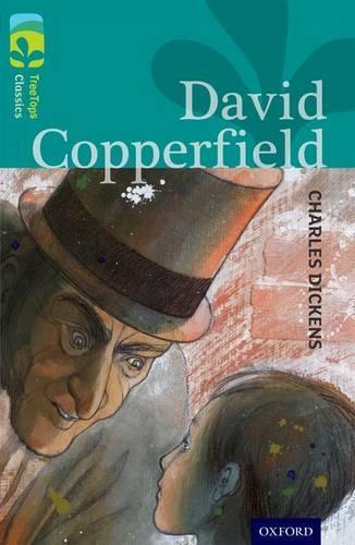 Oxford Reading Tree TreeTops Classics: Level 16: David Copperfield - Oxford Reading Tree TreeTops Classics (Paperback)