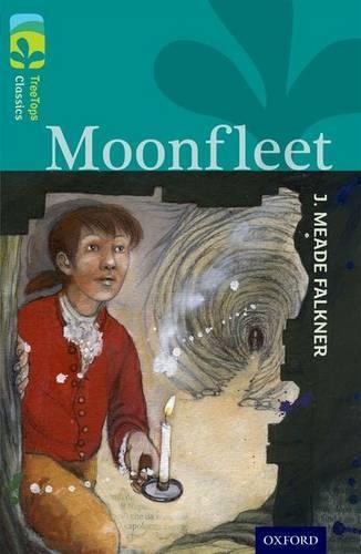 Oxford Reading Tree TreeTops Classics: Level 16: Moonfleet - Oxford Reading Tree TreeTops Classics (Paperback)