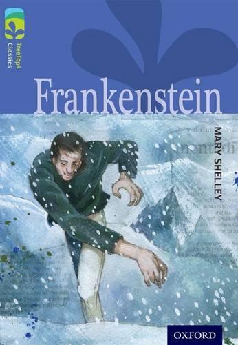 Oxford Reading Tree TreeTops Classics: Level 17: Frankenstein - Oxford Reading Tree TreeTops Classics (Paperback)