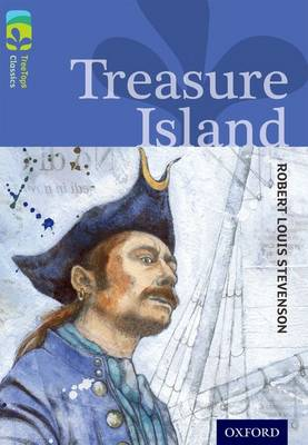 Oxford Reading Tree TreeTops Classics: Level 17: Treasure Island - Oxford Reading Tree TreeTops Classics (Paperback)