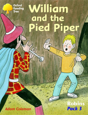 Oxford Reading Tree: Robins: Pack 3: William and the Pied Piper (Paperback)