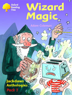 Oxford Reading Tree: Levels 8-11: Jackdaws: Pack 1: Wizard Magic (Paperback)