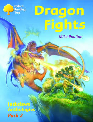 Oxford Reading Tree: Levels 8-11: Jackdaws: Pack 2: Dragon Fights (Paperback)