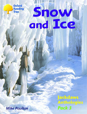 Oxford Reading Tree: Levels 8-11: Jackdaws: Pack 3: Snow and Ice (Paperback)