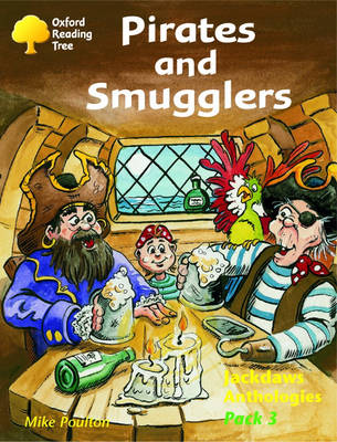 Oxford Reading Tree: Levels 8-11: Jackdaws Anthologies: Pack 3: Pirates and Smugglers (Paperback)