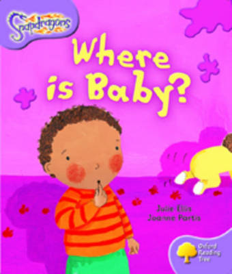 Oxford Reading Tree: Level 1+: Snapdragons: Where Is Baby? - Oxford Reading Tree (Paperback)
