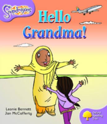 Oxford Reading Tree: Level 1+: Snapdragons: Hello Grandma! - Oxford Reading Tree (Paperback)