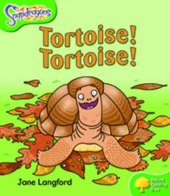 Oxford Reading Tree: Level 2: Snapdragons: Tortoise! Tortoise! - Oxford Reading Tree (Paperback)