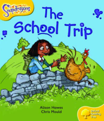 Oxford Reading Tree: Level 5: Snapdragons: The School Trip - Oxford Reading Tree (Paperback)
