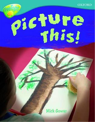 Oxford Reading Tree: Level 9: TreeTops Non-Fiction: Picture This! - Oxford Reading Tree (Paperback)