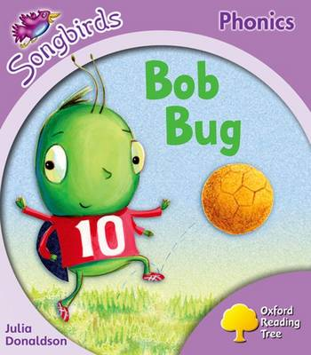 Oxford Reading Tree: Stage 1+: Songbirds: Bob Bug (Paperback)