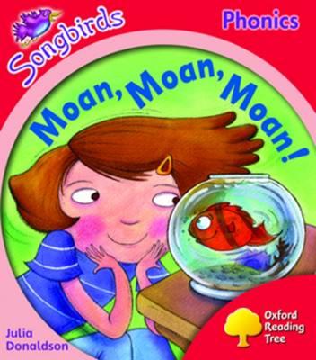 Oxford Reading Tree: Level 4: Songbirds: Moan, Moan, Moan! (Paperback)