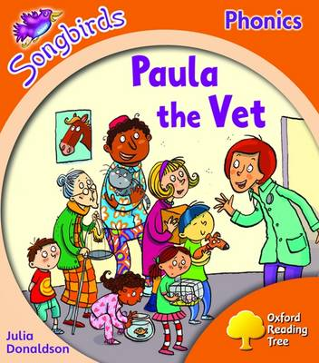 Oxford Reading Tree: Level 6: Songbirds: Paula the Vet (Paperback)