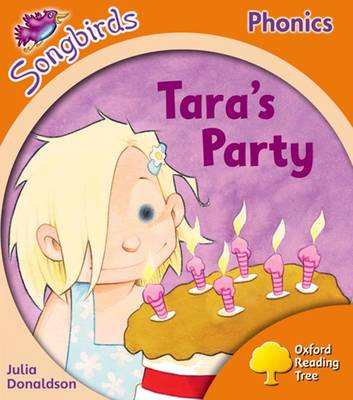 Oxford Reading Tree: Level 6: Songbirds: Tara's Party (Paperback)