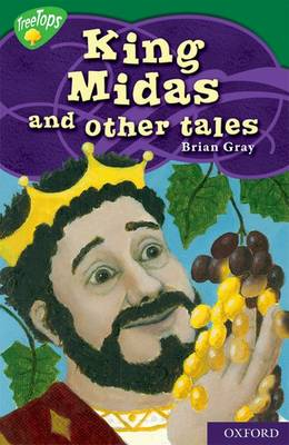 Oxford Reading Tree: Level 12: Treetops Myths and Legends: King Midas and Other Tales (Paperback)