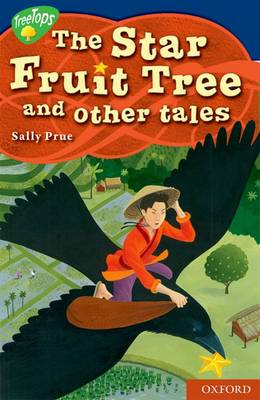 Oxford Reading Tree: Level 14: Treetops Myths and Legends: The Star Fruit Tree and Other Stories (Paperback)
