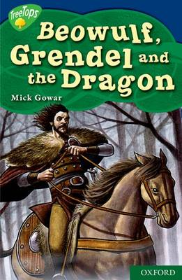 Oxford Reading Tree: Level 14: Treetops Myths and Legends: Beowulf, Grendel and the Dragon (Paperback)