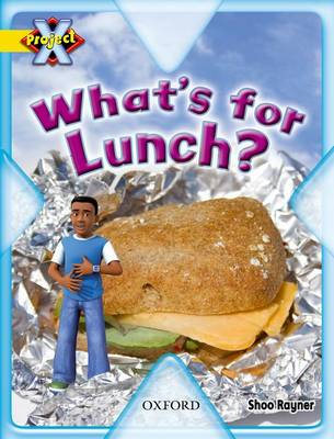 Project X: Food: What's for Lunch? (Paperback)