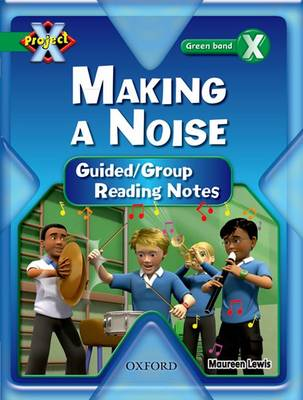 Project X: Making a Noise: Teaching Notes (Paperback)