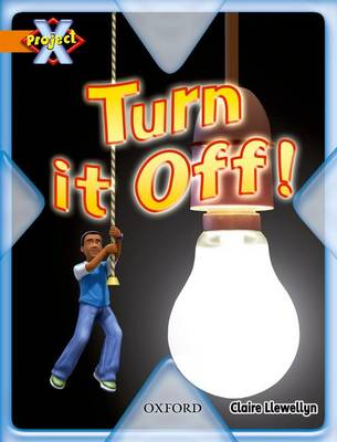 Project X: What a Waste: Turn it Off! (Paperback)