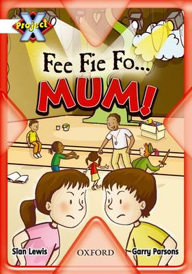 Project X: Working as a Team: Fee Fie Fo...Mum! (Paperback)