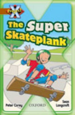 Project X: Fast and Furious: the Super Skateplank (Paperback)