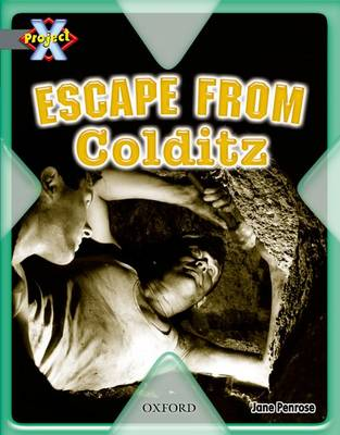 Project X: Great Escapes: Escape from Colditz (Paperback)