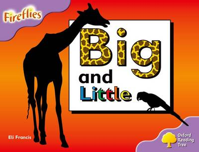 Oxford Reading Tree: Level 1+: Fireflies: Big and Little - Oxford Reading Tree (Paperback)