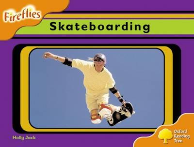 Oxford Reading Tree: Level 6: Fireflies: Skateboarding - Oxford Reading Tree (Paperback)