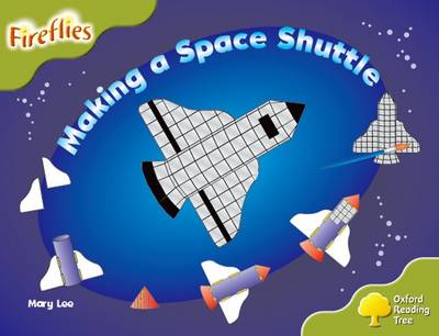 Oxford Reading Tree: Level 7: Fireflies: Making a Space Rocket - Oxford Reading Tree (Paperback)