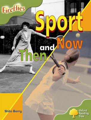 Oxford Reading Tree: Level 7: Fireflies: Sport Then and Now - Oxford Reading Tree (Paperback)