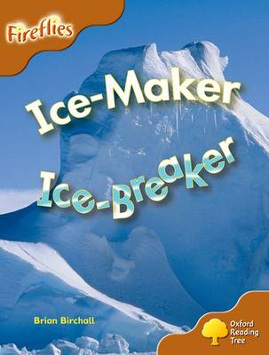 Oxford Reading Tree: Level 8: Fireflies: Ice-Maker, Ice-Breaker - Oxford Reading Tree (Paperback)